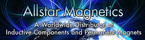 ALLSTAR MAGNETICS  - A Worldwide Distributor of Inductive Components and Permanent Magnets